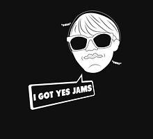 I Got Yes Jams Unisex T-Shirt