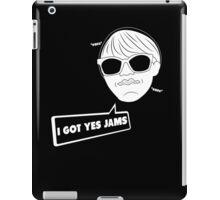 I Got Yes Jams iPad Case/Skin