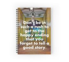Don't Rush Happy Endings Spiral Notebook