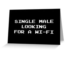 Single Male Looking for a Wi-Fi Greeting Card