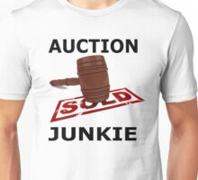 Auction Junkie  Unisex T-Shirt