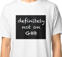 Not on GHB Classic T-Shirt