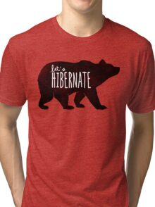 Let's Hibernate: Watercolor Bear with Funny Quote Tri-blend T-Shirt