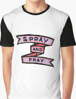 spray and pray Graphic T-Shirt