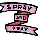 spray and pray by TeeArt