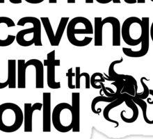 the Greatest International Scavenger Hunt the World Has Ever Seen Sticker