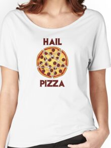 Hail Pizza Without Olives Women's Relaxed Fit T-Shirt
