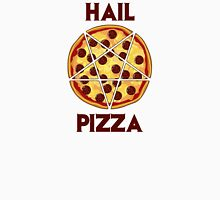 Hail Pizza Without Olives Unisex T-Shirt