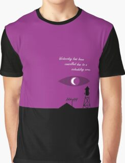 Welcome to Night Vale Quote Graphic T-Shirt