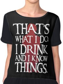 That's What I Do - Game Of Thrones Chiffon Top
