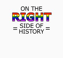 On The RIGHT Side Of History Unisex T-Shirt