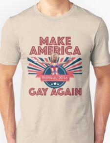 RuPaul 2016 - Make America Gay Again T-Shirt