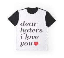 Dear Haters Graphic T-Shirt