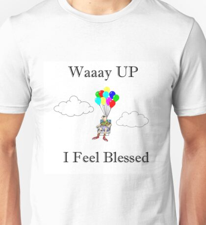 Waaay Up Blessed  Unisex T-Shirt