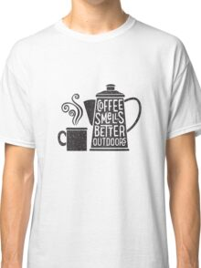 Coffee Smells Better Classic T-Shirt
