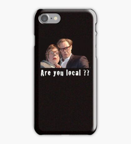 Are you local ?? iPhone Case/Skin