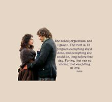 Outlander Quote/She'd asked for forgiveness... Unisex T-Shirt