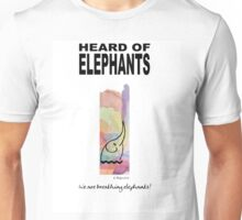 Heard of Elephants Unisex T-Shirt