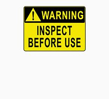 Warning - Inspect Before Use Unisex T-Shirt