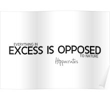 excess is opposed - hippocrates Poster