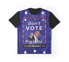 Don't Vote Pro Hate Campaign Poster #2 Graphic T-Shirt