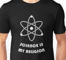 Science Is My Religion Unisex T-Shirt