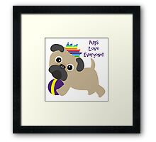 Pugs Love Everyone - Gay Pride Pug Framed Print