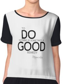 do nothing remedy - hippocrates Chiffon Top