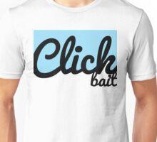 Click Bait Unisex T-Shirt