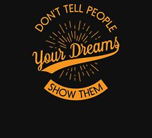 Show Them Your Dreams Unisex T-Shirt