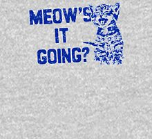 Meow's It Going ? Unisex T-Shirt