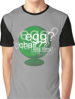 Egg? Chair? Sitty thing? ???????????? - Drunk Deductions Graphic T-Shirt