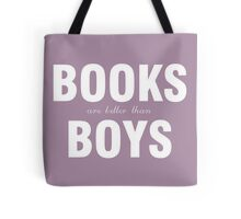 Books are better than boys Tote Bag