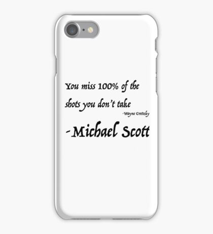 You miss 100% of the shots iPhone Case/Skin