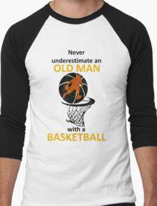 never underestimate an old man with a basketball Men's Baseball ¾ T-Shirt