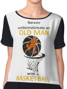 never underestimate an old man with a basketball Chiffon Top