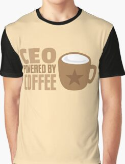 CEO powered by coffee Graphic T-Shirt