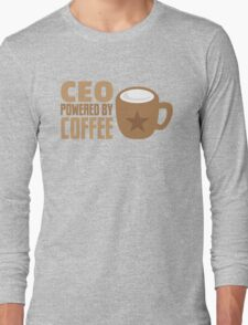 CEO powered by coffee Long Sleeve T-Shirt