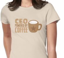 CEO powered by coffee Womens Fitted T-Shirt