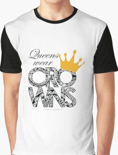 Queens Wear Crowns Graphic T-Shirt