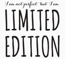 I am not perfect but I am limited edition Kids Tee