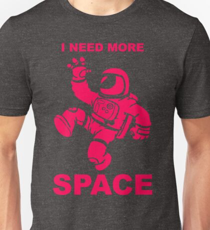 Astronaut - I Need More Space  Unisex T-Shirt