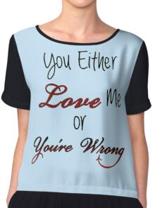 You Either Love Me or You're Wrong Chiffon Top