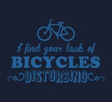 I find your lack of bicycles disturbing One Piece - Short Sleeve