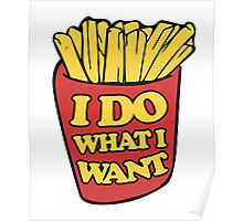 I do what I want french fries Poster