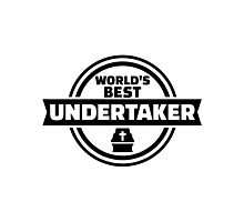 World's best undertaker Photographic Print