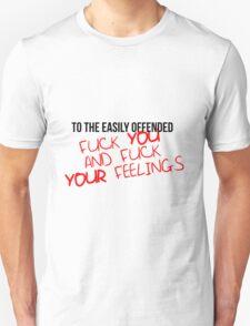 Easily Offended Unisex T-Shirt