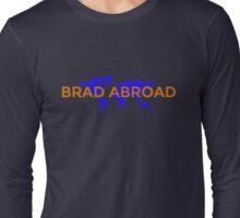 Brad Abroad  Long Sleeve T-Shirt