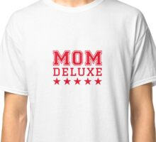 Mom deluxe Classic T-Shirt