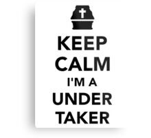 Keep calm I'm a undertaker Metal Print